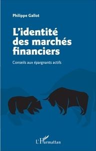 Lidentité des marchés financiers - Conseils aux épargnants actifs.pdf