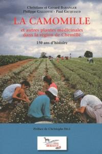 Philippe Gallotte et Paul Gicquiaud - La camomille et autres plantes médicinales dans la région de Chemillé - 150 ans d'histoire.
