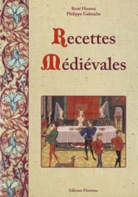 Philippe Galmiche et René Husson - Recettes Médiévales.