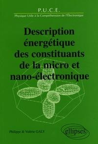 Philippe Galy et Valérie Galy - Description énergétique des constituants de la micro et nano-électronique.