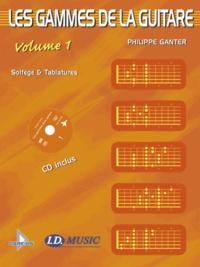 Philippe Ganter - Les gammes de la guitare - Volume 1.