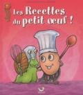 Philippe Garand et Ulrike Garand - Les recettes du petit oeuf !.