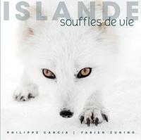 Philippe Garcia et Fabien Zunino - Islande - Souffles de vie.