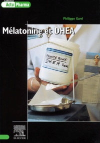 Philippe Gard - Mélatonine et DHEA.
