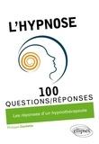 Philippe Gardette - L'hypnose en 100 Questions/Réponses.