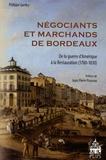 Philippe Gardey - Négociants et marchands de Bordeaux - De la guerre d'Amérique à la Restauration (1780-1830).
