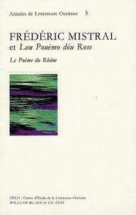 Philippe Gardy et Claire Torreilles - Frédéric Mistral et Lou Pouèmo dou Rose - Le Poème du Rhône.