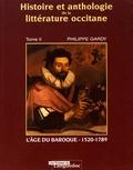 Philippe Gardy - Histoire et anthologie de la littérature occitane - Tome 2, L'âge du baroque (1520-1789).