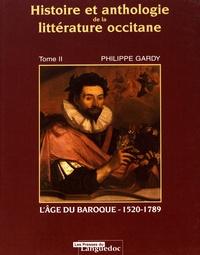 Ucareoutplacement.be Histoire et anthologie de la littérature occitane - Tome 2, L'âge du baroque (1520-1789) Image