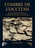 Philippe Gardy - L'ombre de l'occitan - Des romanciers français à l'épreuve d'une autre langue.