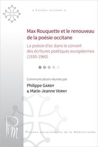 Philippe Gardy - Max Rouquette et le renouveau de la poésie occitane - La poésie d'oc dans le concert des écritures poétiques européennes (1930-1960) : actes du colloque des 3 et 4 avril 2008, Montpellier.