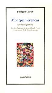 Philippe Gardy - Montpelhierencas - Edition bilingue français-occitan.