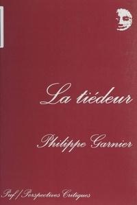 Philippe Garnier - La tiédeur.