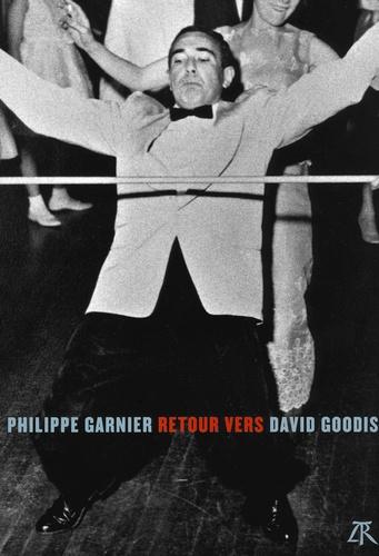 Philippe Garnier - Retour vers David Goodis.