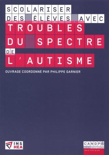 Philippe Garnier - Scolariser des élèves avec troubles du spectre de l'autisme.