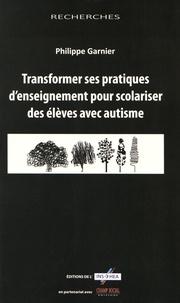 Philippe Garnier - Transformer ses pratiques d'enseignement pour scolariser des élèves avec autisme.