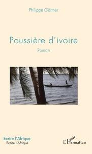 Philippe Gärtner - Poussière d'ivoire.