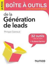 Philippe Gastaud - La petite boîte à outils de la génération de leads - 32 outils clés en mains + 9 plans d'action.