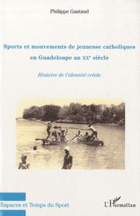 Checkpointfrance.fr Sports et mouvements de jeunesse catholiques en Guadeloupe au XXe siècle - Histoire de l'identité créole Image