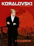 Philippe Gauckler - Koralovski Tome 1 : L'oligarque.