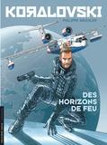 Philippe Gauckler - Koralovski Tome 3 : Des Horizons de feu.