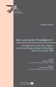 Vers une laïcité dintelligence ? - Lenseignement des faits religieux comme politique publique déducation depuis les années 1980.pdf