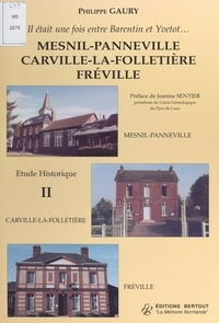 Philippe Gaury et Georges Verdure - Il était une fois entre Barentin et Yvetot... Étude historique (2).