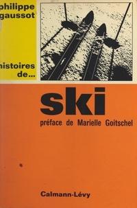 Philippe Gaussot et Marielle Goitschel - Histoires de... ski.