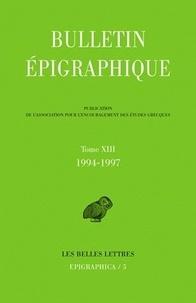 Philippe Gauthier - Bulletin épigraphique - Tome 13, 1994-1997.
