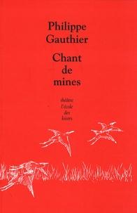 Philippe Gauthier - Chant de mines.