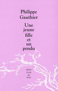 Philippe Gauthier - Une jeune fille et un pendu.