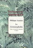 Philippe Gautier - La Germanophobie.