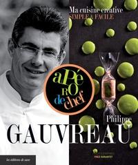 Philippe Gauvreau - Philippe Gauvreau, ma cuisine créative simple & facile.