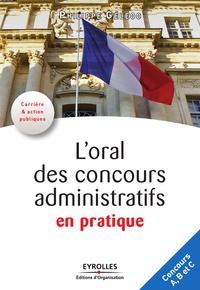Philippe Géléoc - L'oral des concours administratifs en pratique.