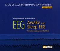 Philippe Gélisse et Arielle Crespel - Atlas of Electroencephalography - Volume 1, Awake and Sleep EEG - Activation procedures and artifacts.
