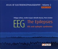 Philippe Gélisse et Arielle Crespel - Atlas of Electroencephalography - Volume 2, The Epilepsies, EEG and Epileptic Syndromes.