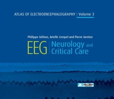 Atlas of Electroencephalography. Volume 3, Neurology and critical care