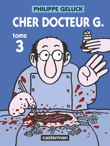 Philippe Geluck - Docteur G Tome 3 : Cher docteur G.