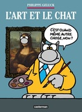 Philippe Geluck - Le Chat  : L'Art et le Chat.