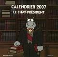 Philippe Geluck et Georges Chaulet - Le Chat Président - Calendrier 2007.