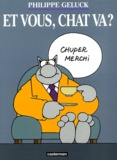 Philippe Geluck - Le Chat Tome 12 : Et vous, Chat va ?.