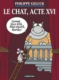 Philippe Geluck - Le Chat Tome 16 : Le chat, acte XVI.