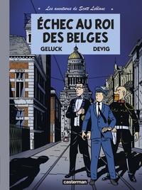 Philippe Geluck et  Devig - Les aventures de Scott Leblanc Tome 4 : Echec au roi des Belges.
