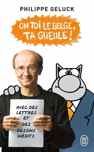 Philippe Geluck - Oh toi le Belge, ta gueule !.