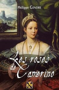 Philippe Gendre - Les regrets de Giulia de Gonzague Tome 1 : Les roses de Camerino.