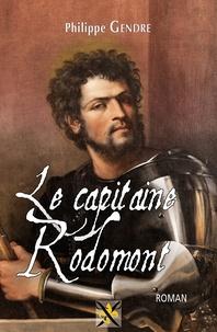 Philippe Gendre - Les regrets de Giulia de Gonzague Tome 2 : Le capitaine Rodomont.