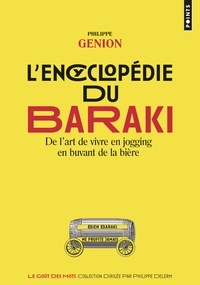 Philippe Genion - L'encyclopédie du Baraki - De l'art de vivre en jogging en buvant de la bière.