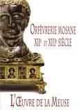 Philippe George - L'oeuvre de la Meuse - Orfèvrerie mosane XIIe et XIIIe siècle.