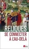 Philippe George - Reliques - Se connecter à l'au-delà.