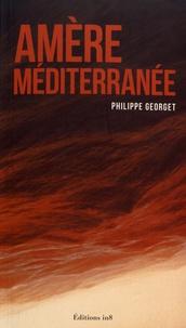 Philippe Georget - Amère Méditerranée.